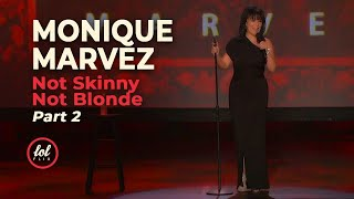 Monique Marvez Not Skinny Not Blonde • Part 2 | LOLflix