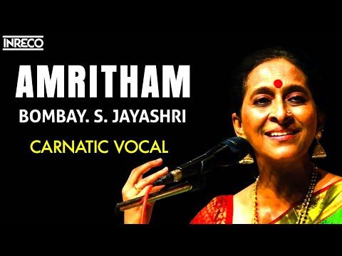 CARNATIC VOCAL | AMRITHAM | BOMBAY. S. JAYASHRI | JUKEBOX
