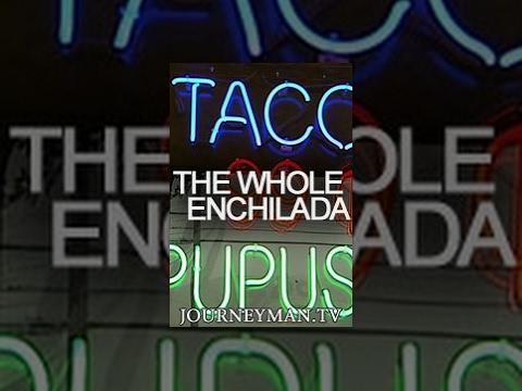 The Whole Enchilada