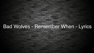 Download Lagu Bad Wolves - Remember When WITH LYRICS Gratis STAFABAND