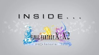 Inside FINAL FANTASY X|X-2 HD Remaster (Closed Captions)