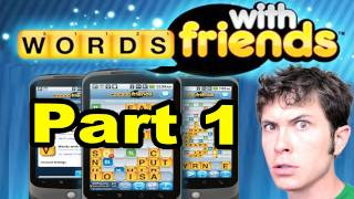 Let's Play Words With Friends - Part 1