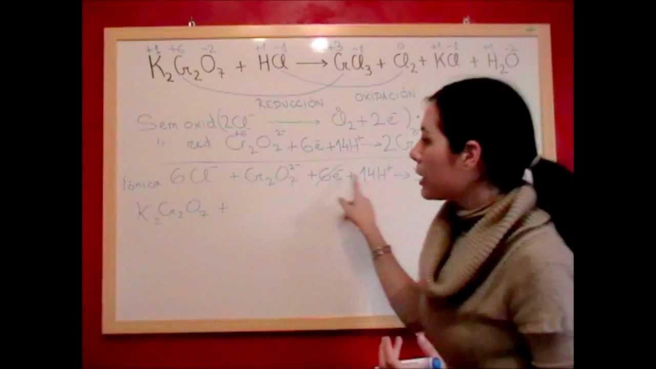 QUIMICA REDOX E7 Ajuste reacción medio ácido K2Cr2O7 + HCl ...