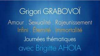 AMOUR & INFINI selon G. GRABOVOÏ, avec Brigitte AHOIA