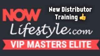 Now Lifestyle Review and Training For New Distributors