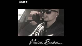 Tarequito - Hola BEBE