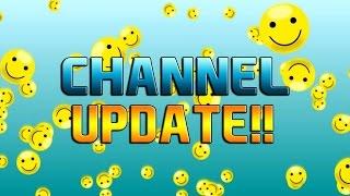 Channel Update! Good NEWS!!