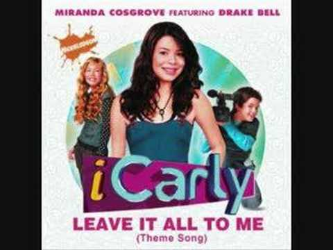 Leave It All To Me (Theme From iCarly) The Song and Lyrics