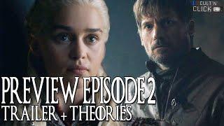 Game of Thrones Saison 8 Episode 2 : Trailer & Théories
