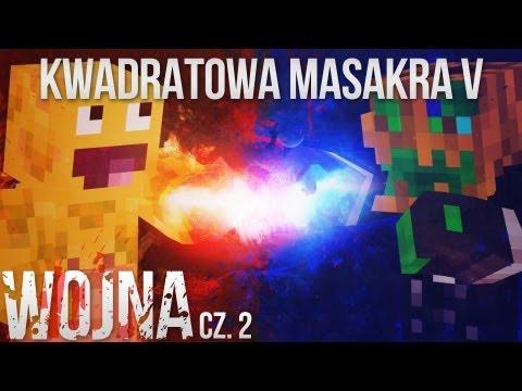 KWADRATOWA MASAKRA V: Wojna #2 część 2