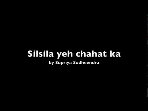 Silsila Ye Chaahat Ka - Karaoke (Cover by Supriya)