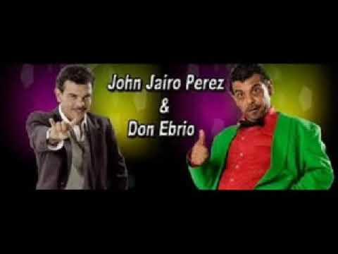 El pajaro loco   Jhon Jairo Perez  Don Ebrio videoscop com