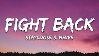 StayLoose - Fight Back (Lyrics) feat. Nevve