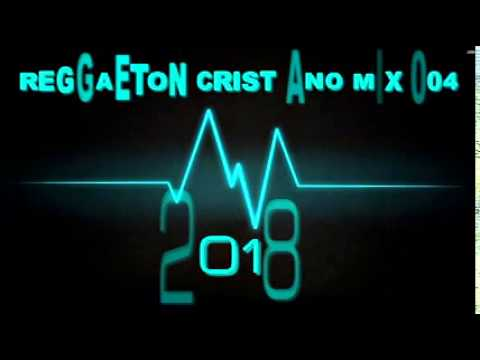 REGGAETON CRISTIANO MIX 004 2018 Dj CRISTI@NO D@NIEL P@EZ