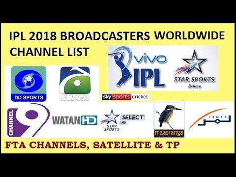 IPL 2018 BROADCASTERS FTA CHANNELS , SATELLITES & TP DETAILS