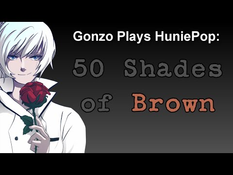 Gonzo Plays Huniepop As A Girl: 50 Shades Of Brown video