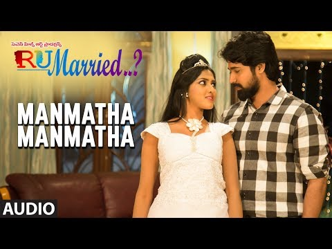 Manmatha Manmatha Full Audio Song || RU Married…? || Mourya,Charisma,Venkatraju