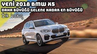 Yeni 2018 BMW X5 | Daha Büyüğü Gelene Kadar En Büyüğü | İlk Bakış