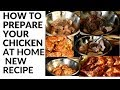 HOW TO PREPARE YOUR CHICKEN | AND COOKING AFTER 2019 Recipe