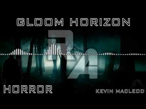 Royalty Free Music - Gloom Horizon - Horror - Kevin MacLeod