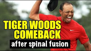TIGER WOODS SPINAL FUSION SURGEY COMEBACK AT THE  MASTERS CHAMPIONSHIP