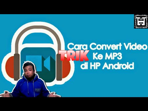 Cara Mudah Convert Video ke MP3 di HP Android