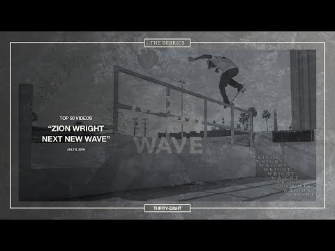 Berrics Top 50: 38 | Zion Wright - Next New Wave