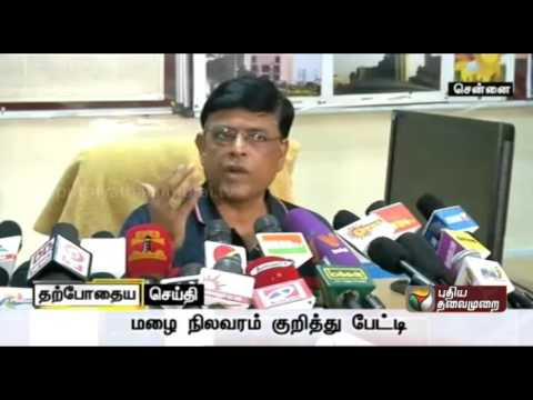 Latest on the rains by Ramanan, Director Chennai Meteorological Department
