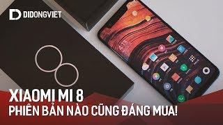 Xiaomi Mi 8: Phiên bản nào cũng đáng mua!