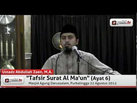 Kajian Tafsir Al Quran: Tafsir Quran Surat Al Ma'un Ayat 6 - Ustadz Abdullah Zaen