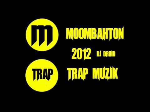 Moombah Trap 2012 Mix
