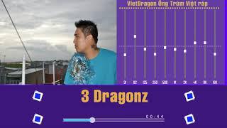 [Video Lyric] 3 Dragonz- Viet Dragon, VD, SSK...|| Track Gangz Hay, Flow  hay