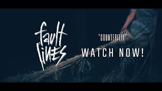 COUNTERFEIT - FAULT LINES (Official Music Video)