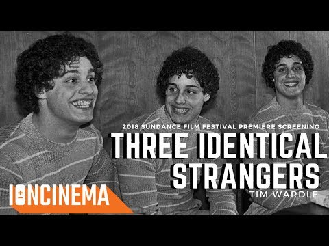 Tim Wardle's Three Identical Strangers | 2018 Sundance Film Festival World Premiere Q&A
