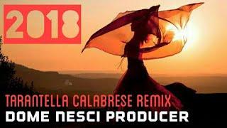 Tarantdance  - Dome Nesci Producer (Tarantella Calabrese REMIX 2018)