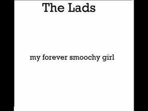 Lads - My Forever Smoochy Girl