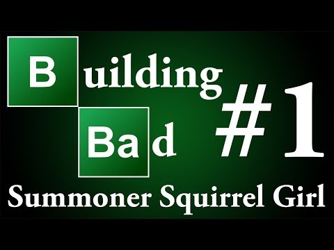 Building Bad - Summoner Squirrel Girl