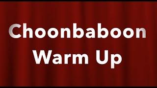 Choonbaboon Fun Singing Warm Up!