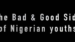 The good and bad side of Nigerian youths