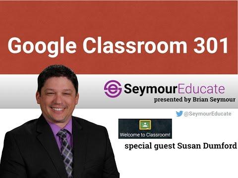 Google Classroom 301