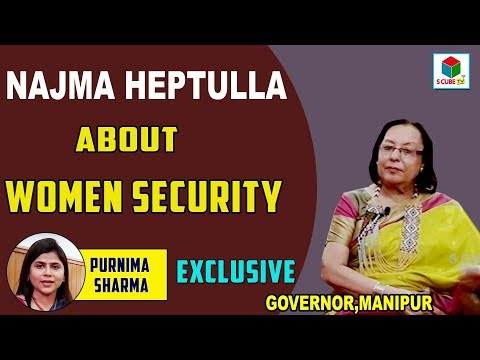 Manipur Governor Najma Heptulla On Women Security | Women Empowerment | S Cube TV