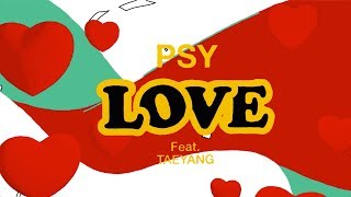 Клип PSY - LOVE ft. Taeyang