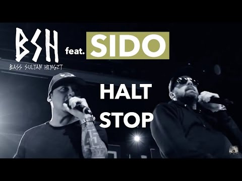 B.S.H (Bass Sultan Hengzt) - HALT STOP feat. Sido & Psycho Andreas (Official Video)