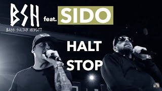 B.S.H  - HALT STOP Feat. Sido & Psycho Andreas (Official Video)