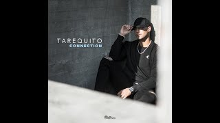 Tarequito - Connection
