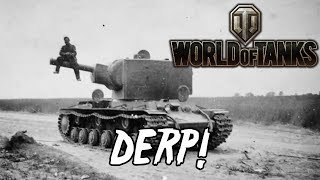 World of Tanks - Derp!