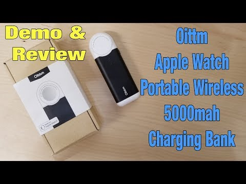 Oittm 5000mAh Portable Wireless Magnetic Charger for Apple Watch - Demo & Review