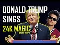24K Magic - Bruno Mars  DONALD TRUMP COVER