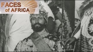Faces of Africa— Haile Selassie: The pillar of a modern Ethiopia part 1 11/20/2016
