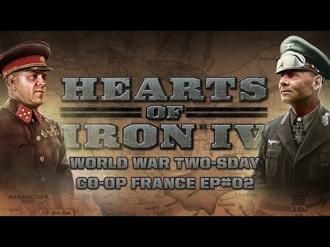 HoI IV - World War Wednesday - Co-Op France - Episode 2